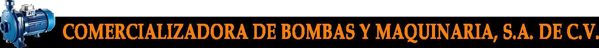 Comercializadora de Bombas y Maquinaria, S.A. de C.V.